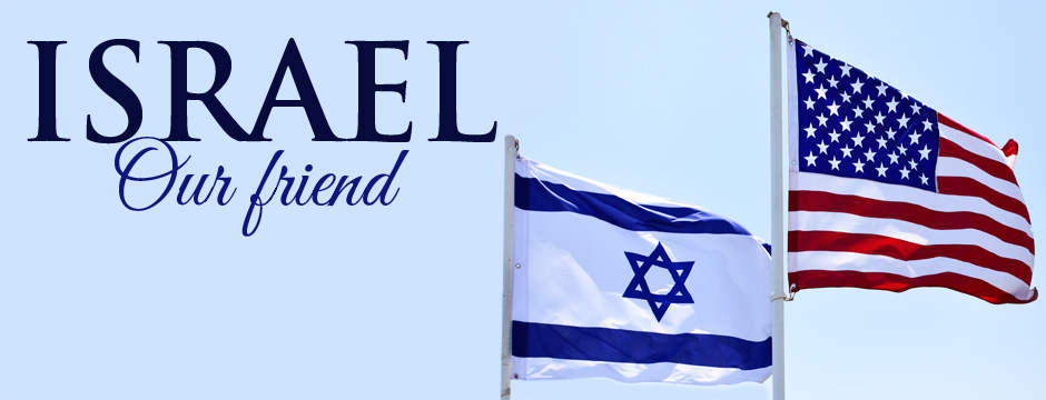 Israel, Our Friend